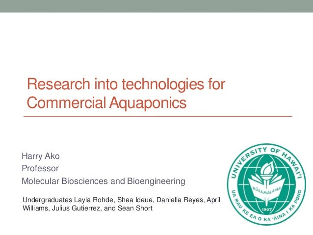 aquaponics research paper I'm doing my science project using aquaponics aquaponics is basically fish waste going fish to grow and also give them protection there are different.