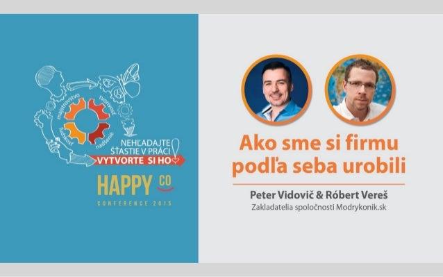 Ako sme si firmu podľa seba urobili 8 vecí, ktoré sme skúsili a fungujú nám Peter Vidovič & Róbert Vereš