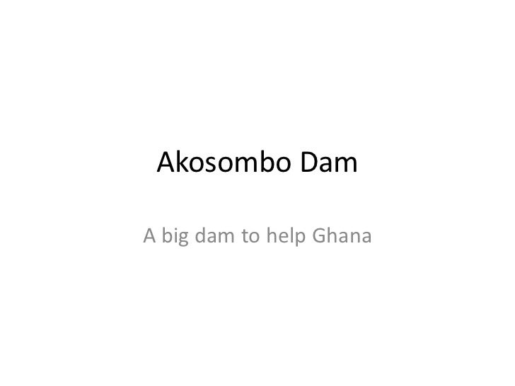 Akosombo DamA big dam to help Ghana