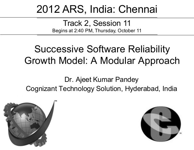 2012 ARS, India: Chennai            Track 2, Session 11        Begins at 2:40 PM, Thursday, October 11  Successive Softwar...