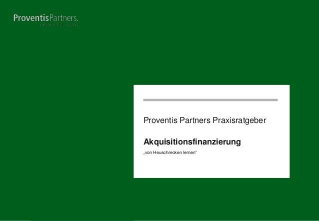 """Proventis Partners Praxisratgeber Akquisitionsfinanzierung """"von Heuschrecken lernen""""  Seite 1"""