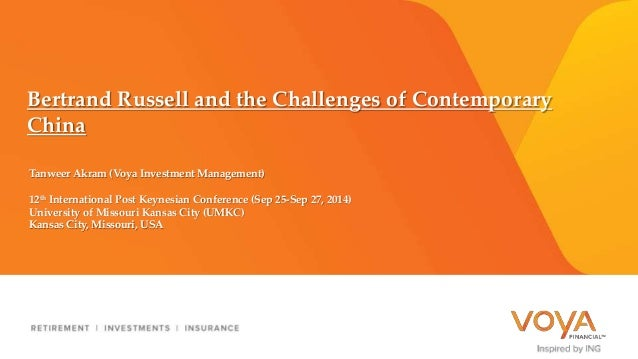 Bertrand Russell and the Challenges of Contemporary  China  Tanweer Akram (Voya Investment Management)  12th International...