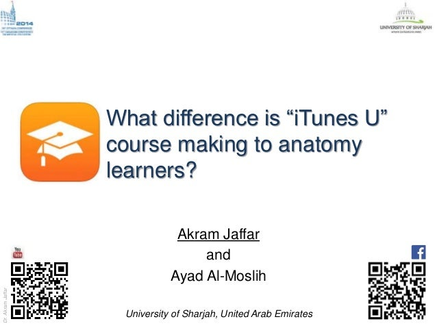"Dr.AkramJaffar What difference is ""iTunes U"" course making to anatomy learners? Akram Jaffar and Ayad Al-Moslih University..."