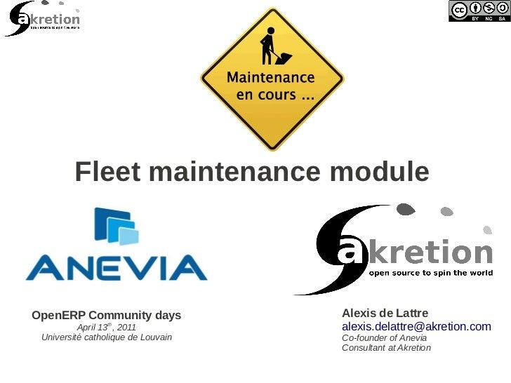 Fleet maintenance moduleOpenERP Community days              Alexis de Lattre                 th          April 13 , 2011  ...