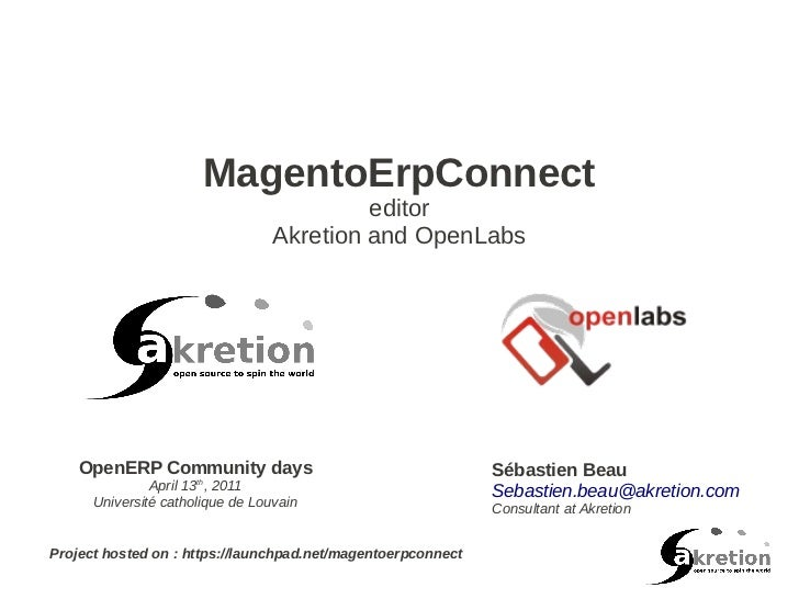 MagentoErpConnect                                           editor                                  Akretion and OpenLabs ...