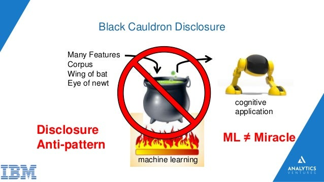 Black Cauldron Disclosure Many Features Corpus Wing of bat Eye of newt cognitive application machine learning Disclosure A...
