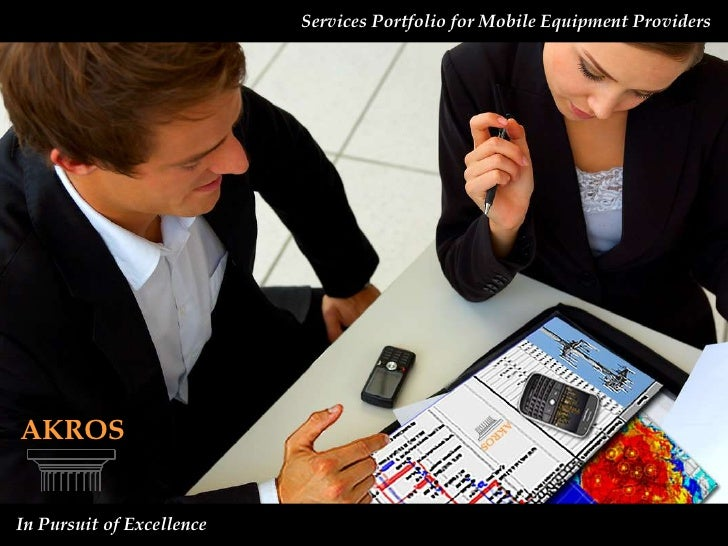 Services Portfolio for Mobile Equipment Providers  <br />AKROS<br />  In Pursuit of Excellence<br />