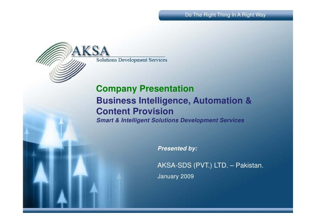 Do The Right Thing In A Right Way     Company P C        Presentation                  t ti Business Intelligence, Automat...