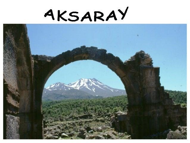 AKSARAYIN TARİHÇESİKapadokya Bölgesi içinde yer alan Aksarayili MÖ. 8.binden itibaren iskan edilmiştir. AşıklıHöyük, Akera...