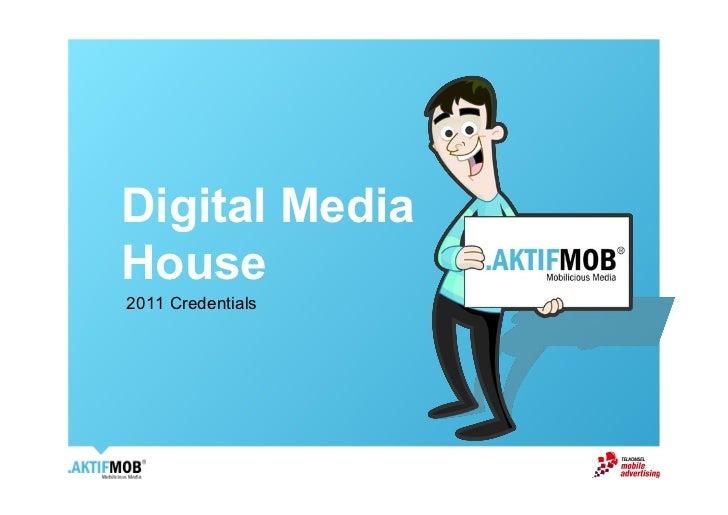 Digital MediaHouse2011 Credentials