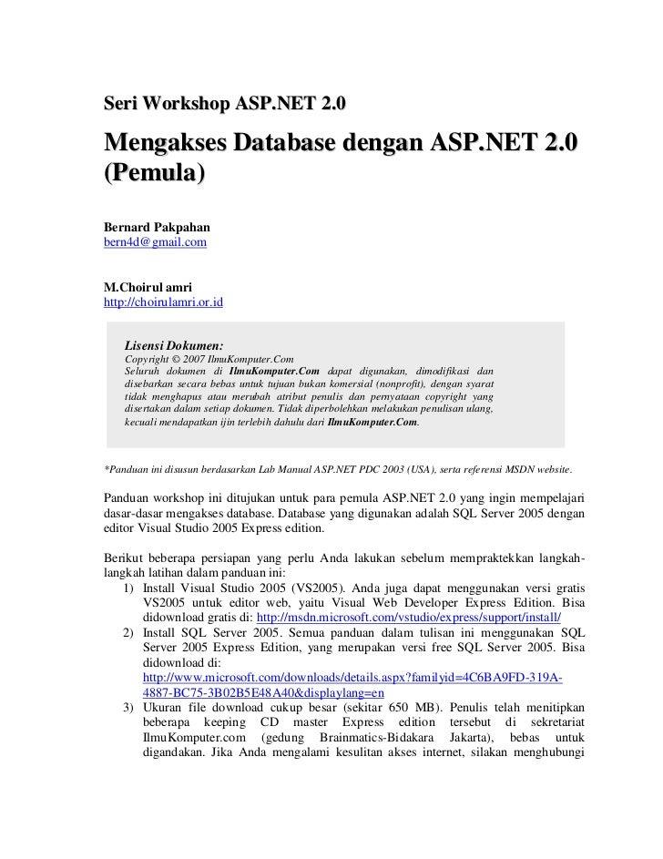 Seri Workshop ASP.NET 2.0Mengakses Database dengan ASP.NET 2.0( P e m ul a )Bernard Pakpahanbern4d@gmail.comM.Choirul amri...