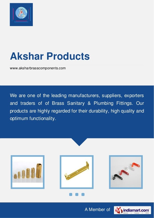 A Member of Akshar Products www.aksharbrasscomponents.com We are one of the leading manufacturers, suppliers, exporters an...