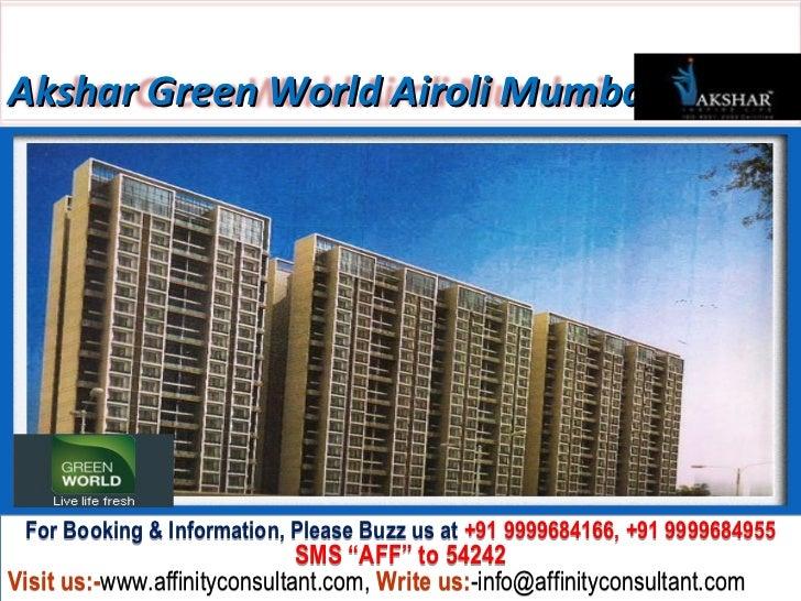 Akshar Green World Airoli Navi Mumbai 09999684166