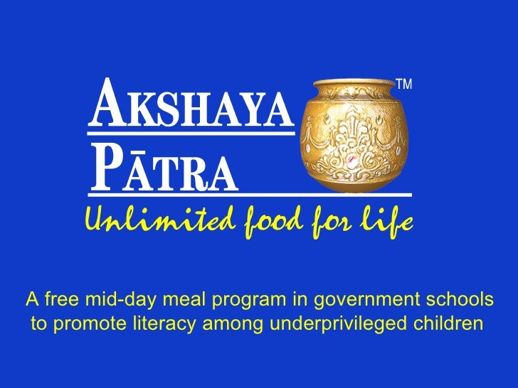 A free mid-day meal program in government schools to promote literacy among underprivileged children