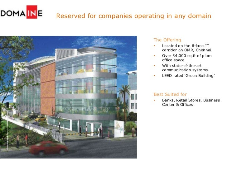 Reserved for companies operating in any domain<br />The Offering<br /><ul><li>Located on the 6-lane IT corridor on OMR, Ch...