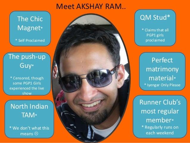 Meet AKSHAY RAM..    The Chic                               QM Stud*    Magnet*                                * Claims th...