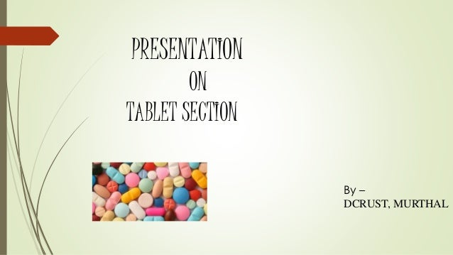 PRESENTATION ON TABLET SECTION By – DCRUST, MURTHAL