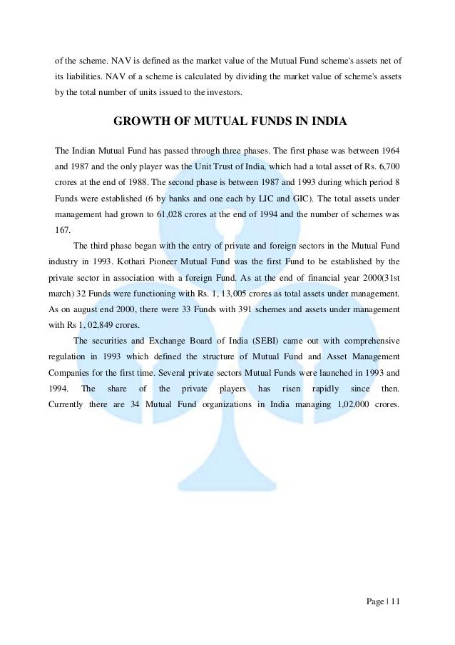 Page   11  of the scheme. NAV is defined as the market value of the Mutual Fund scheme's assets net of its liabilities. NA...