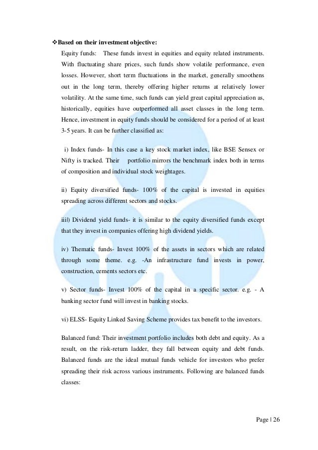 Page   26   Based on their investment objective:  Equity funds: These funds invest in equities and equity related instrum...
