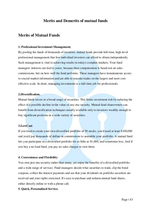Page   43  Merits and Demerits of mutual funds  Merits of Mutual Funds  1. Professional Investment Management. By pooling ...