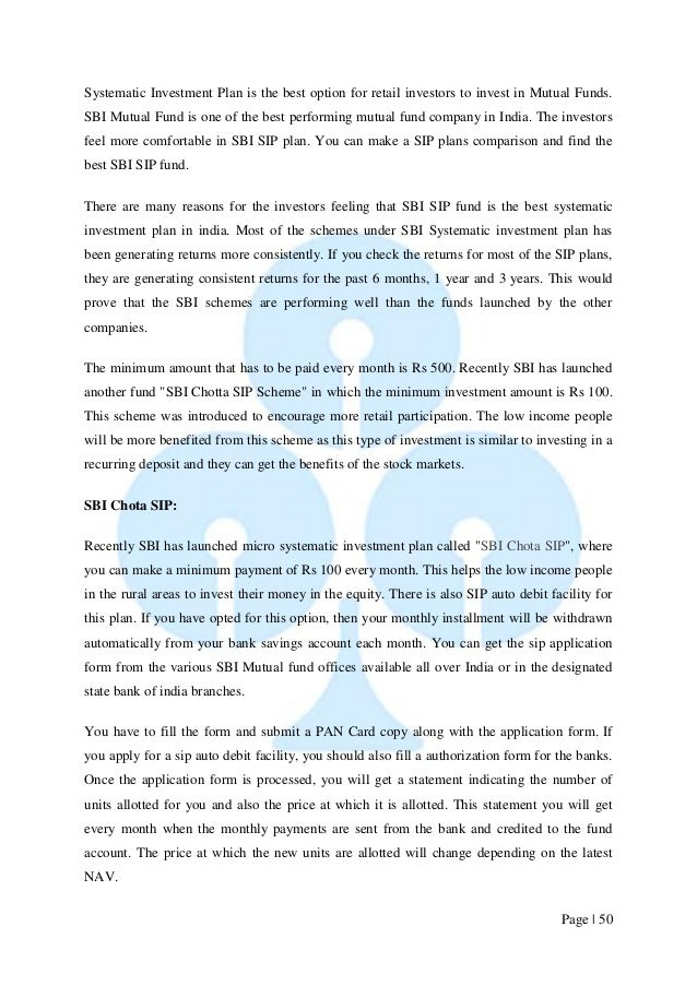 Page   50  Systematic Investment Plan is the best option for retail investors to invest in Mutual Funds. SBI Mutual Fund i...