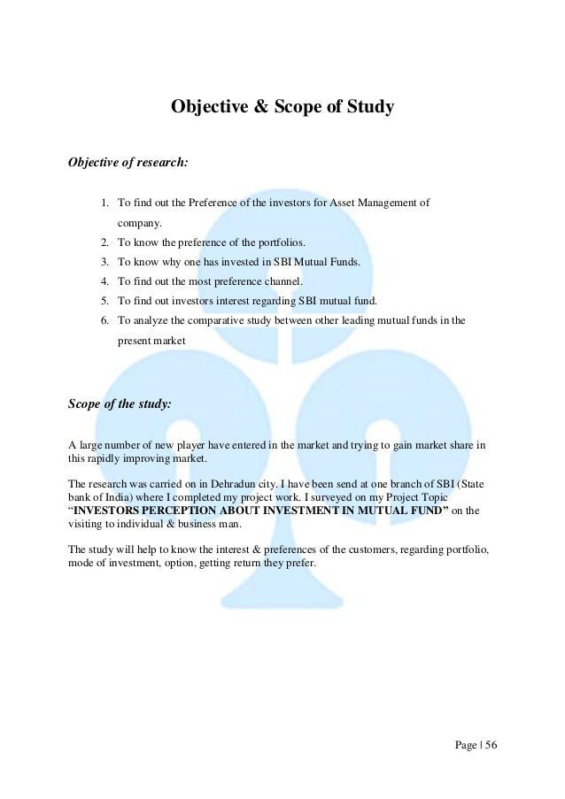 Page   56  Objective & Scope of Study  Objective of research:  1. To find out the Preference of the investors for Asset Ma...