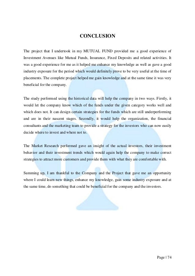 Page   74  CONCLUSION  The project that I undertook in my MUTUAL FUND provided me a good experience of Investment Avenues ...