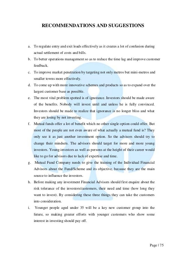 Page   75  RECOMMENDATIONS AND SUGGESTIONS  a. To regulate entry and exit loads effectively as it creates a lot of confusi...