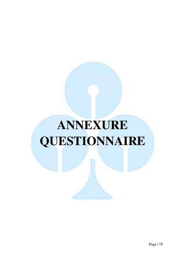 Page   78  ANNEXURE  QUESTIONNAIRE
