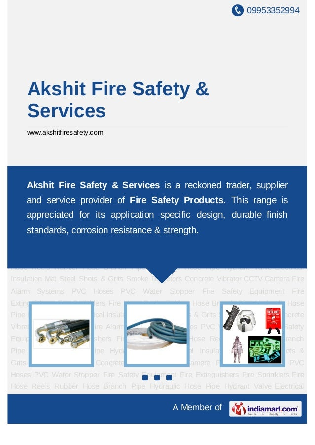 09953352994    Akshit Fire Safety &    Services    www.akshitfiresafety.comPVC Hoses PVC Water Stopper Fire Safety Equipme...