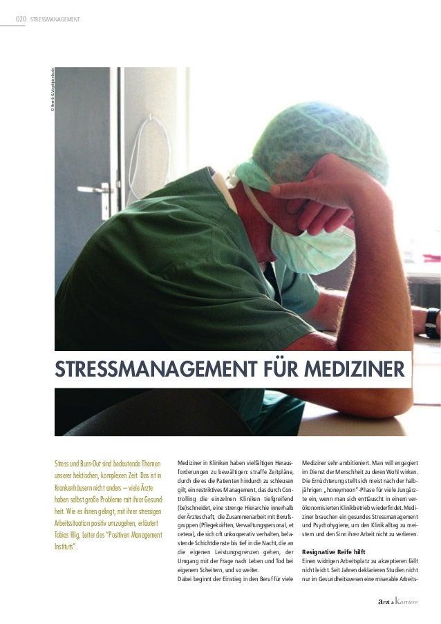 arzt & karriere020 STRESSMANAGEMENTarzt & karriereStress und Burn-Out sind bedeutende Themenunserer hektischen, komplexen ...