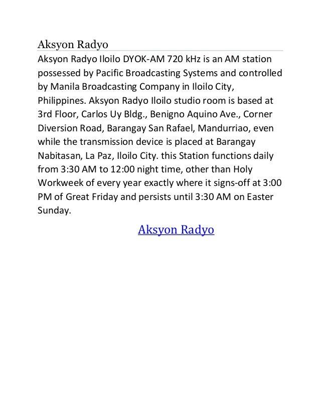 Aksyon Radyo Aksyon Radyo Iloilo DYOK-AM 720 kHz is an AM station possessed by Pacific Broadcasting Systems and controlled...