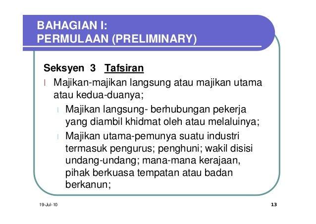 BAHAGIAN I:PERMULAAN (PRELIMINARY)  Seksyen 3 Tafsiran  l Majikan-majikan langsung atau majikan utama    atau kedua-duanya...