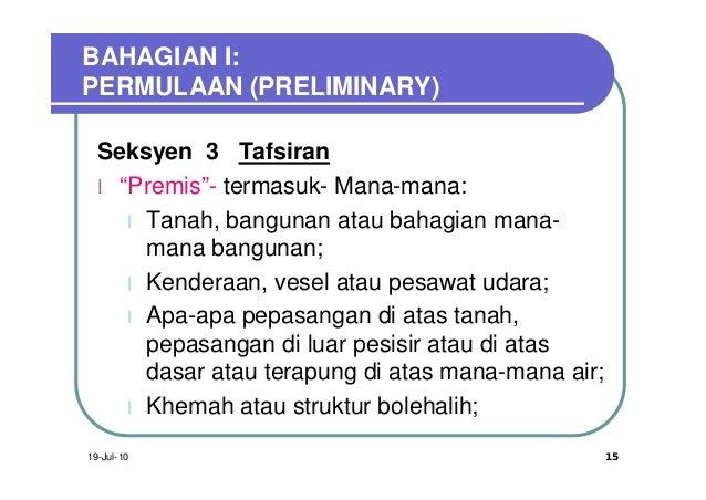 """BAHAGIAN I:PERMULAAN (PRELIMINARY)  Seksyen 3 Tafsiran  l """"Premis""""- termasuk- Mana-mana:     l Tanah, bangunan atau bahagi..."""