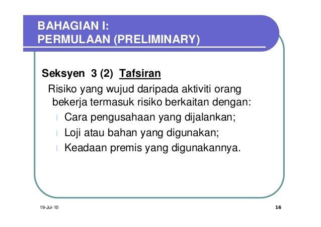 BAHAGIAN I:PERMULAAN (PRELIMINARY) Seksyen 3 (2) Tafsiran  Risiko yang wujud daripada aktiviti orang   bekerja termasuk ri...