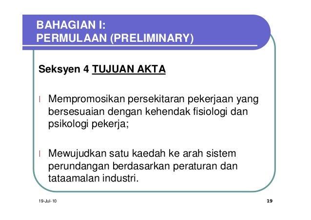 BAHAGIAN I:PERMULAAN (PRELIMINARY)Seksyen 4 TUJUAN AKTAl   Mempromosikan persekitaran pekerjaan yang    bersesuaian dengan...