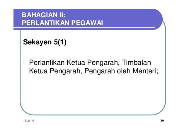 BAHAGIAN II:PERLANTIKAN PEGAWAISeksyen 5(1)l Perlantikan Ketua Pengarah, Timbalan    Ketua Pengarah, Pengarah oleh Menteri...