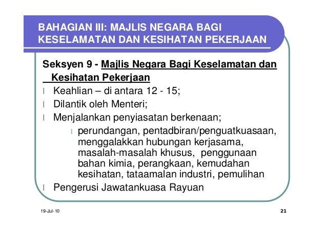 BAHAGIAN III: MAJLIS NEGARA BAGIKESELAMATAN DAN KESIHATAN PEKERJAAN Seksyen 9 - Majlis Negara Bagi Keselamatan dan   Kesih...
