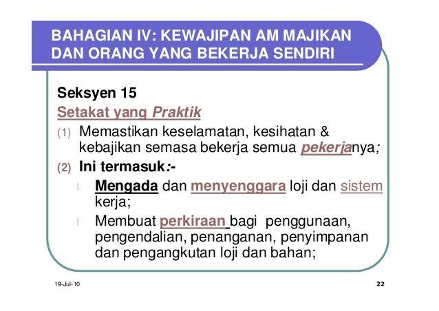 BAHAGIAN IV: KEWAJIPAN AM MAJIKANDAN ORANG YANG BEKERJA SENDIRI Seksyen 15 Setakat yang Praktik (1) Memastikan keselamatan...