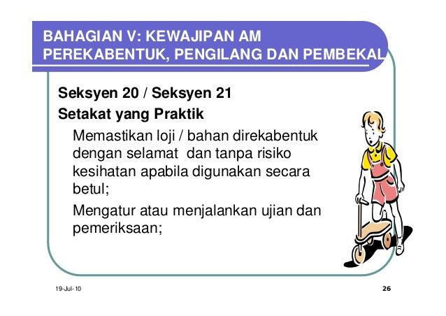 BAHAGIAN V: KEWAJIPAN AMPEREKABENTUK, PENGILANG DAN PEMBEKAL  Seksyen 20 / Seksyen 21  Setakat yang Praktik  q Memastikan ...