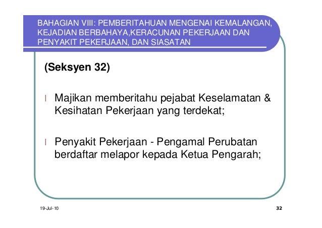 BAHAGIAN VIII: PEMBERITAHUAN MENGENAI KEMALANGAN,KEJADIAN BERBAHAYA,KERACUNAN PEKERJAAN DANPENYAKIT PEKERJAAN, DAN SIASATA...