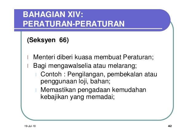 BAHAGIAN XIV:PERATURAN-PERATURAN  (Seksyen 66)  l    Menteri diberi kuasa membuat Peraturan;  l    Bagi mengawalselia atau...