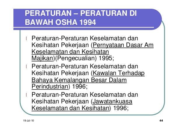 PERATURAN – PERATURAN DI BAWAH OSHA 1994  l    Peraturan-Peraturan Keselamatan dan       Kesihatan Pekerjaan (Pernyataan D...