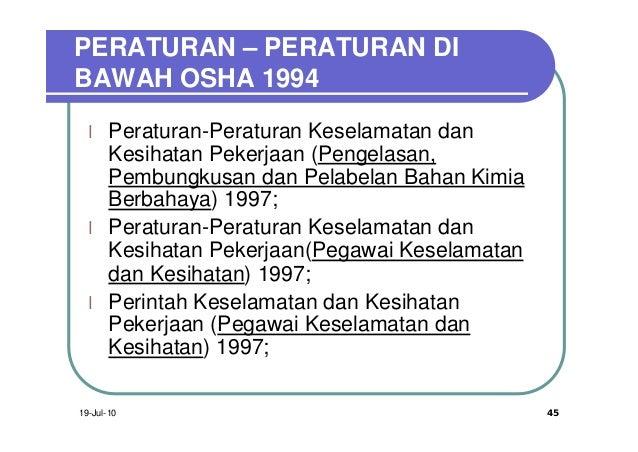 PERATURAN – PERATURAN DIBAWAH OSHA 1994  l    Peraturan-Peraturan Keselamatan dan       Kesihatan Pekerjaan (Pengelasan,  ...