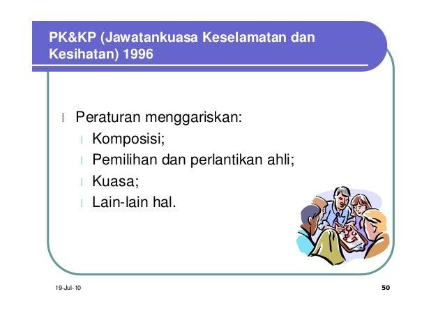 PK&KP (Jawatankuasa Keselamatan danKesihatan) 1996  l    Peraturan menggariskan:       l Komposisi;       l Pemilihan dan ...