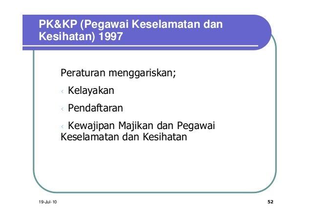 PK&KP (Pegawai Keselamatan danKesihatan) 1997            Peraturan menggariskan;            ÜKelayakan            ÜPendaft...