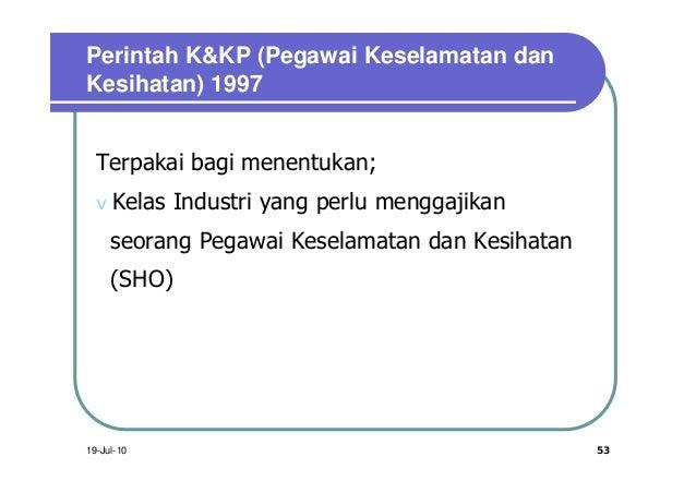 Perintah K&KP (Pegawai Keselamatan danKesihatan) 1997  Terpakai bagi menentukan;  vKelas    Industri yang perlu menggajika...