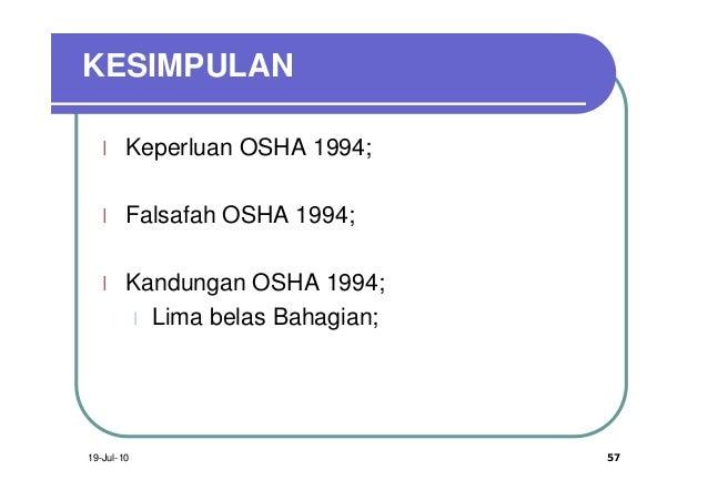 KESIMPULAN   l    Keperluan OSHA 1994;   l    Falsafah OSHA 1994;   l    Kandungan OSHA 1994;        l Lima belas Bahagian...