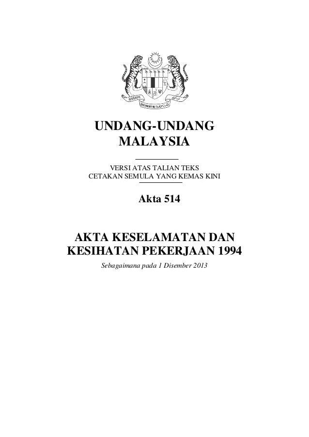 UNDANG-UNDANG MALAYSIA VERSI ATAS TALIAN TEKS CETAKAN SEMULA YANG KEMAS KINI Akta 514 AKTA KESELAMATAN DAN KESIHATAN PEKER...