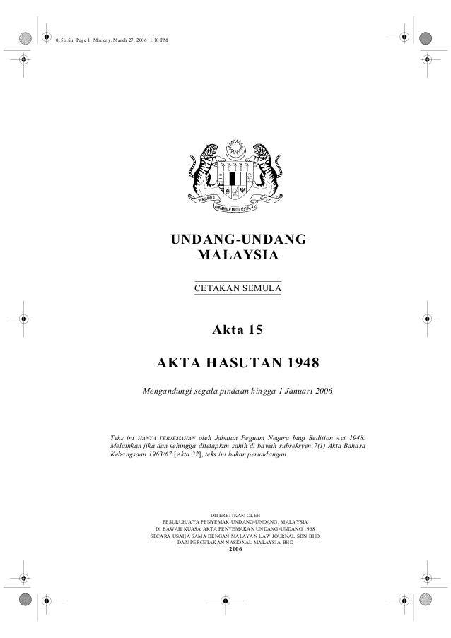 UNDANG-UNDANG  MALAYSIA  CETAKAN SEMULA  Akta 15  AKTA HASUTAN 1948  Mengandungi segala pindaan hingga 1 Januari 2006  Tek...